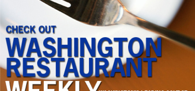 "Washington Restaurant Weekly: Liquor Control Board to prohibit ""channel pricing"" for restaurants and bars"